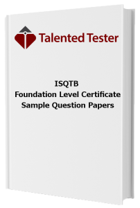 ISQTB Foundation Level Certificate Sample Question Papers